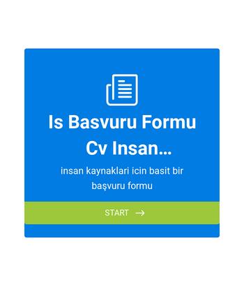 İş Başvuru Formu, CV, İnsan Kaynakları Formu