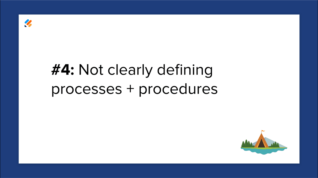 Mistake 4: Not clearly defining processes and procedures.